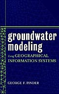 Groundwater Modeling Using Geographical Information Systems - George F. Pinder