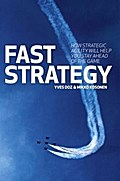 Fast Strategy: How Strategic Agility Will Help You Stay Ahead of the Game - Yves Kosonen Doz