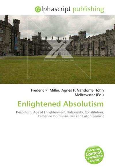 Enlightened Absolutism - Frederic P. Miller