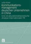 Kommunikationsmanagement deutscher Unternehmen in China - Julia Klare