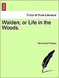 Walden  or Life in the Woods. - Henry David Thoreau