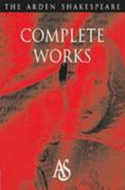 The Arden Shakespeare Complete Works - William Shakespeare