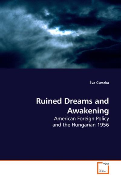 Ruined Dreams and Awakening - Éva Cseszka
