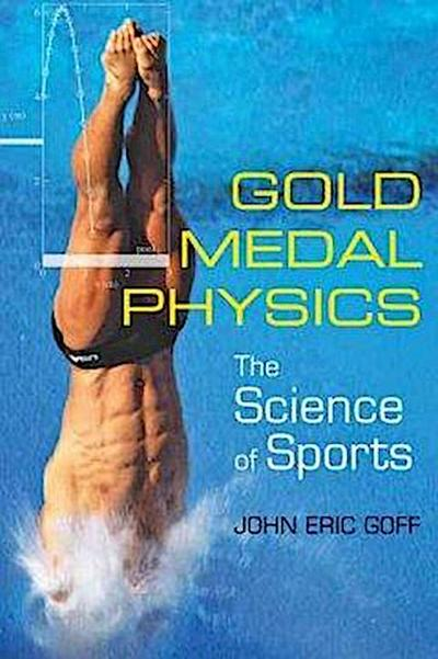 Gold Medal Physics - John Eric Goff