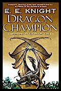 Dragon Champion: Book One of the Age of Fire - E.E. Knight