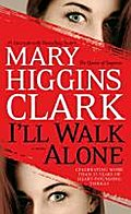 I`ll Walk Alone: A Novel - Mary Higgins Clark