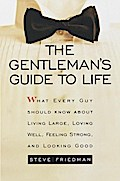 The Gentleman`s Guide to Life - Steve Friedman