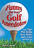 Funny (but true) Golf Anecdotes - Dick Crouser