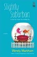 Slightly Suburban (Red Dress Ink Novels) - Wendy Markham