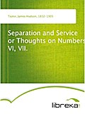 Separation and Service or Thoughts on Numbers VI, VII. - James Hudson Taylor