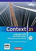 Context 21 - Hessen: Language, Skills and Exam Trainer: Klausur- und Abiturvorbereitung. Workbook mit CD-Extra - Mit Answer Key. CD-Extra mit Hörtexten und Vocab Sheets - Dr. Annette Maloney Leithner-Brauns