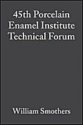 45th Porcelain Enamel Institute Technical Forum - William J. Smothers