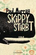 Skippy stirbt: Roman - Paul Murray