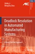 Deadlock Resolution in Automated Manufacturing Systems - ZhiWu Li