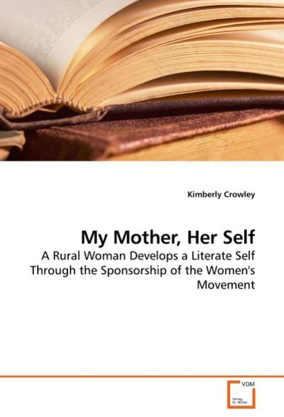 My Mother, Her Self - Kimberly Crowley