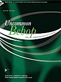 Uncommon Bebop from Common Bebop Practices & Concepts - Mike Rossi