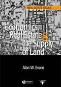 Economics, Real Estate and the Supply of Land - Alan W. Evans
