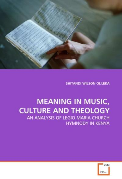 MEANING IN MUSIC, CULTURE AND THEOLOGY - SHITANDI WILSON OL'LEKA
