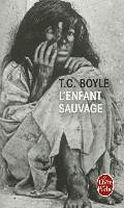 L'enfant sauvage - Tom Coraghessan Boyle