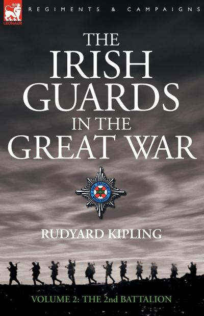 The Irish Guards in the Great War - volume 2 - The Second Battalion - Rudyard Kipling