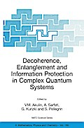 Decoherence, Entanglement and Information Protection in Complex Quantum Systems - V. M. Akulin