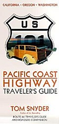 Pacific Coast Highway: Traveler`s Guide (Photographic Tour) - Tom Snyder