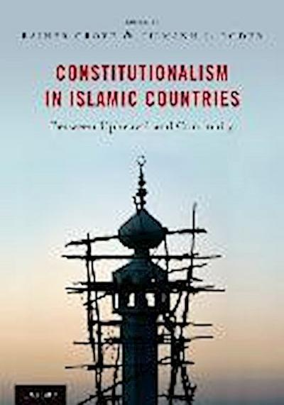 Constitutionalism in Islamic Countries: Between Upheaval and Continuity - Rainer Grote