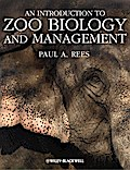 An Introduction to Zoo Biology and Management - Paul A. Rees