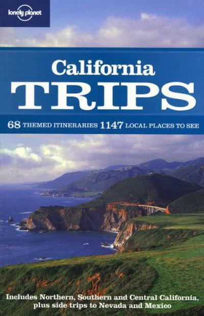 Lonely Planet California Trips [ LONELY PLANET CALIFORNIA TRIPS ] by Lonely Planet (Author) Feb-15-2009 [ Paperback ] - Lonely Planet