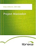 Project Mastodon - Clifford D. Simak
