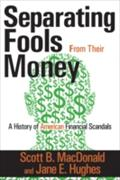 Separating Fools from Their Money - Scott B. MacDonald