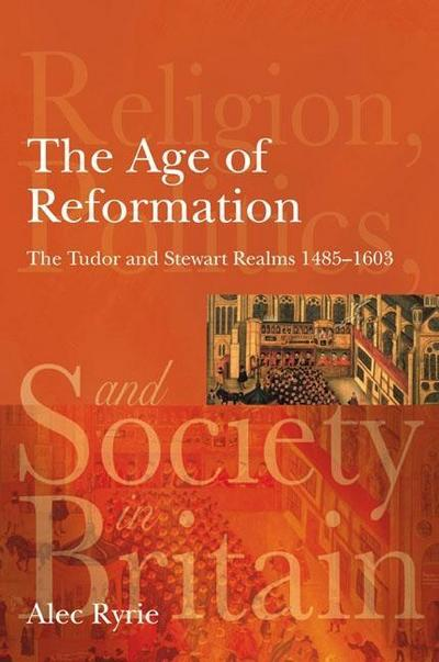 Age of Reformation - Alec Ryrie
