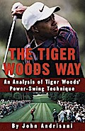 The Tiger Woods Way - John Andrisani