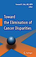 Toward the Elimination of Cancer Disparities - Howard K. Koh