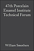 47th Porcelain Enamel Institute Technical Forum - William J. Smothers