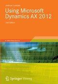 Using Microsoft Dynamics AX 2012, 2nd Edition (Understanding It) - Andreas Luszczak