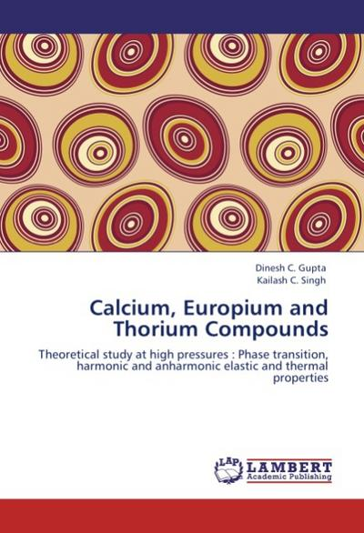Calcium, Europium and Thorium Compounds - Dinesh C. Gupta