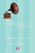 My Remarkable Uncle - Stephen Leacock