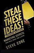 Steal These Ideas! - Steve Cone