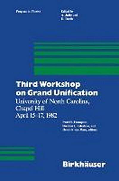 Third Workshop on Grand Unification - P. H. Frampton
