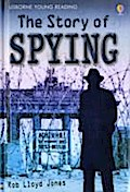 The Story of Spying (Young Reading Series Three) - Rob Lloyd Jones