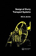 Design of Slurry Transport Systems - B.E.A. Jacobs