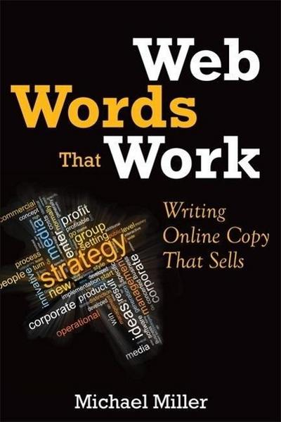 Web Words That Work - Michael Miller