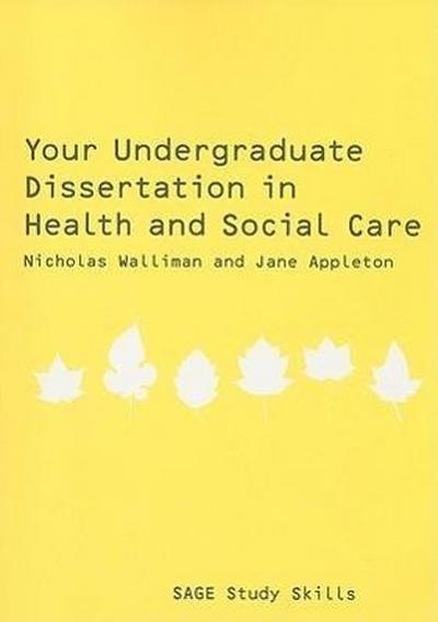 Your Undergraduate Dissertation in Health and Social Care - Nicholas Walliman