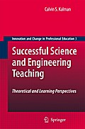 Successful Science and Engineering Teaching - Calvin S. Kalman