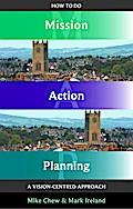 How to do Mission Action Planning - Mark Ireland