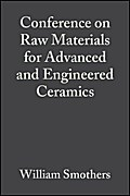 Conference on Raw Materials for Advanced and Engineered Ceramics - William J. Smothers