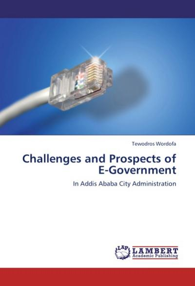 Challenges and Prospects of E-Government - Tewodros Wordofa
