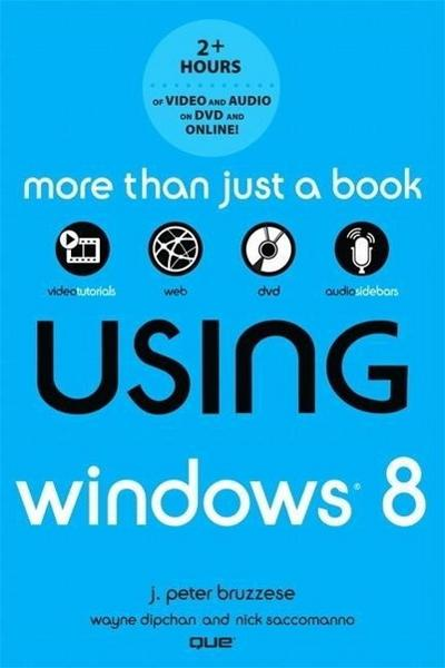 Using Windows 8 - J. Peter Bruzzese