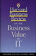 Harvard Business Review on the Business Value of It (Harvard Business Review Paperback Series)